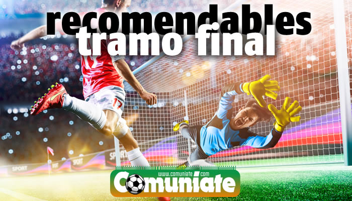 Recomendables Tramo Final Liga