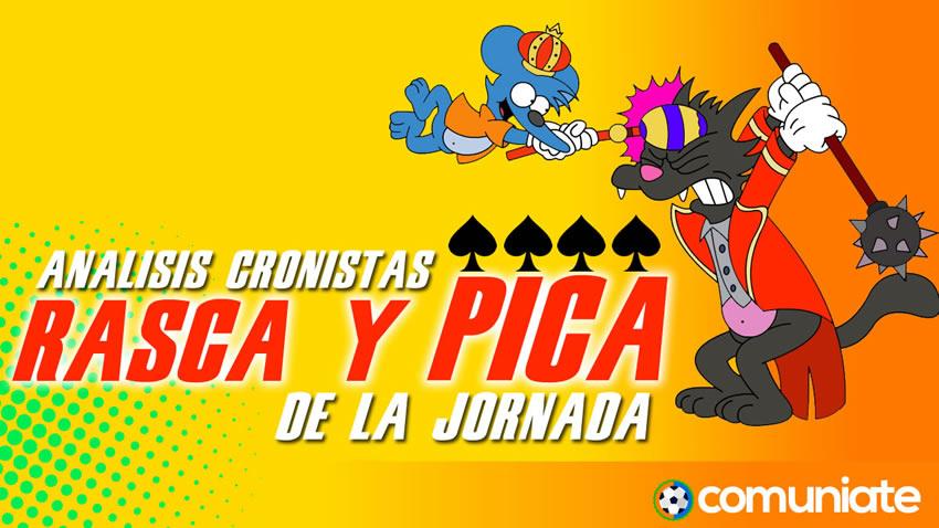 Rasca y Pica: Análisis de los cronistas de la Jornada 38