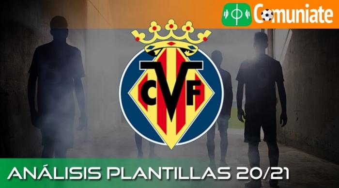 Análisis de la plantilla y recomendables del Villarreal Club de Fútbol temporada 20/21.