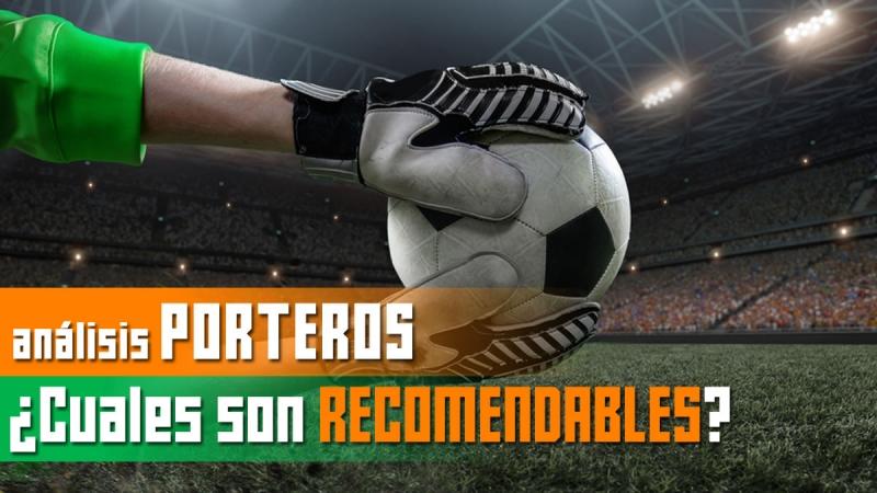 Análisis Comunio y Biwenger de los porteros de la Liga Santander