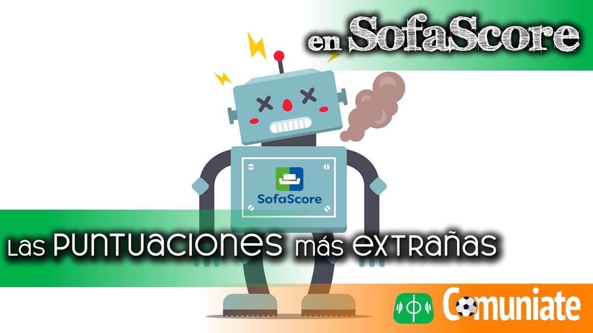 Puntuaciones extrañas en SofaScore: Jornada 1