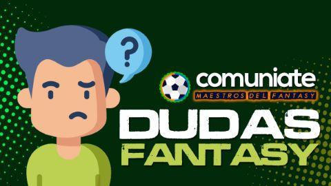 Dudas Fantasy de la Jornada 11