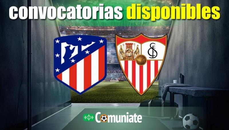 Convocatorias del partido Atlético y Sevilla. Jornada 1.