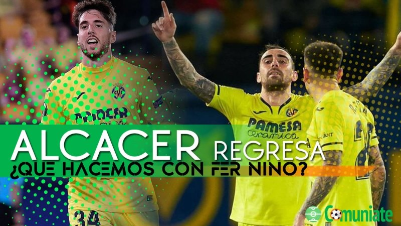 Alcácer regresa, ¿vendemos a Fernando Niño?