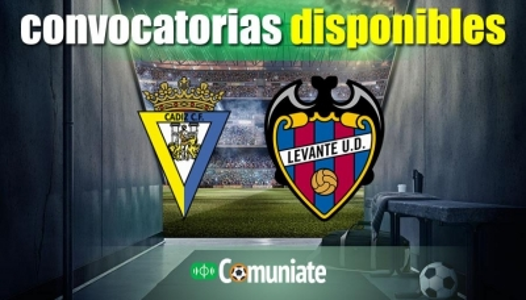 Convocatorias del partido Cádiz y Levante. Jornada 19.