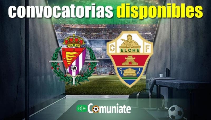 Convocatorias del partido Valladolid y Elche. Jornada 19.
