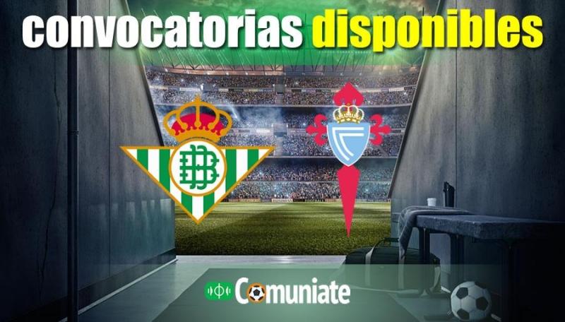 Convocatorias del partido Betis y Celta. Jornada 19.