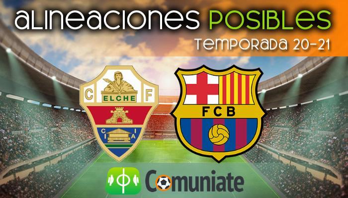 Alineaciones posibles y previa de la Jornada entre Elche y Barcelona. Jornada 20.