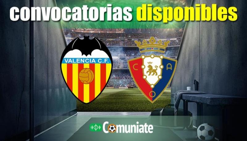 Convocatorias del partido Valencia y Osasuna. Jornada 19.