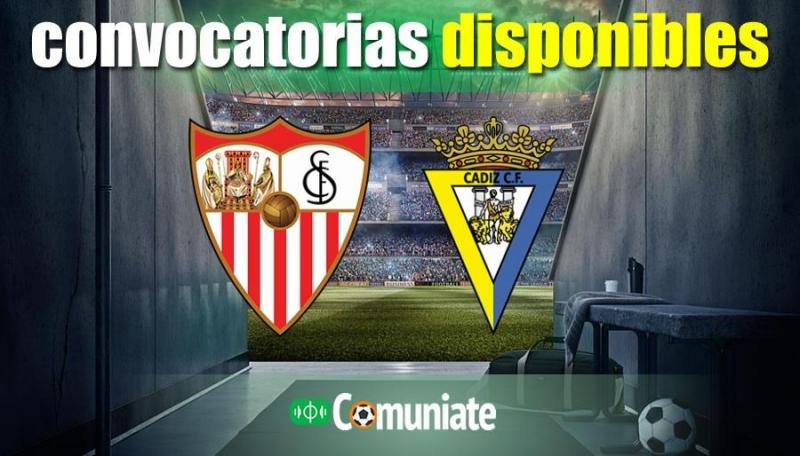 Convocatorias del partido Sevilla y Cádiz. Jornada 20.