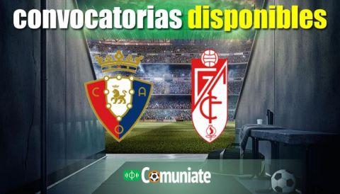 Convocatorias del partido Osasuna y Granada. Jornada 20.