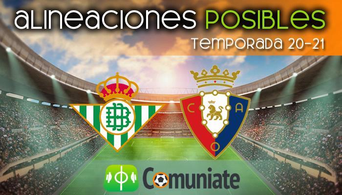 Alineaciones posibles y previa de la Jornada entre Betis y Osasuna. Jornada 21.