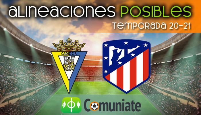 Alineaciones posibles y previa de la Jornada entre Cádiz y Atlético. Jornada 21.