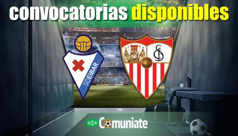 Convocatorias del partido Eibar y Sevilla. Jornada 21.