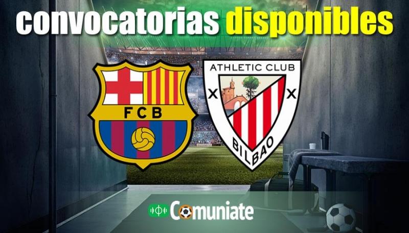 Convocatorias del partido Barcelona y Athletic. Jornada 21.