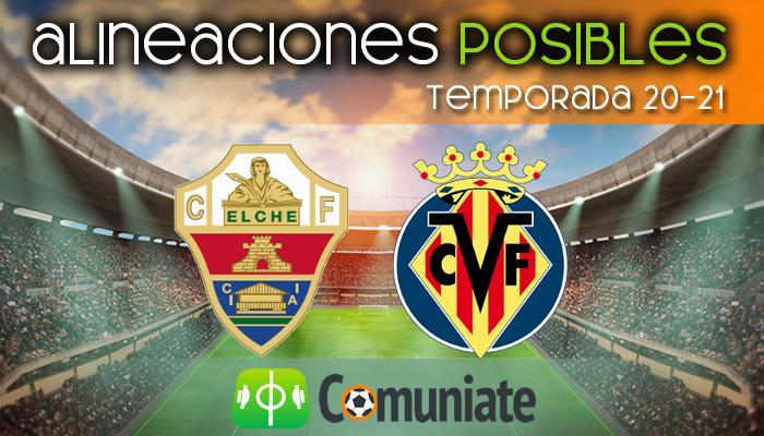 Alineaciones posibles y previa de la Jornada entre Elche y Villarreal. Jornada 22.