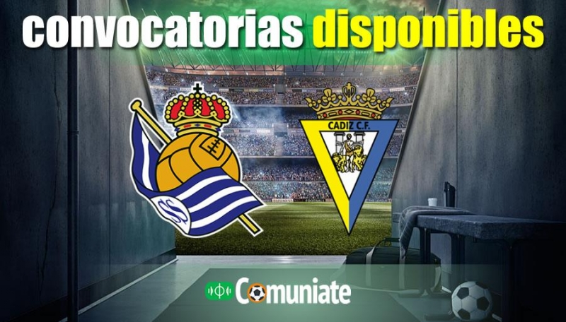 Convocatorias del partido Real Sociedad y Cádiz. Jornada 22.