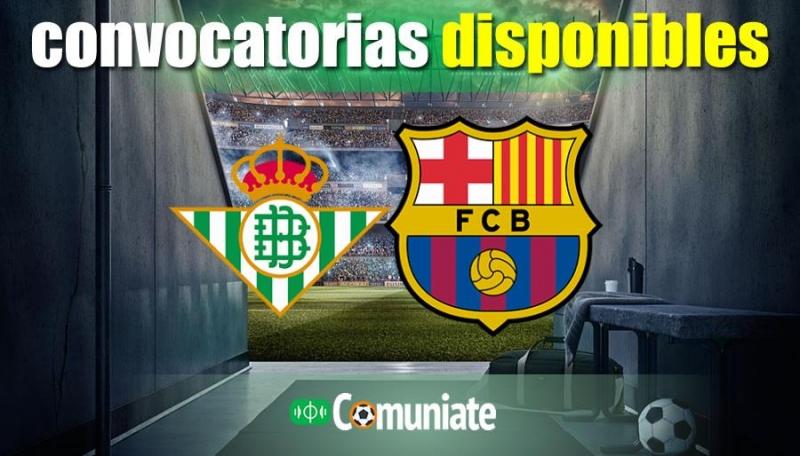 Convocatorias del partido Betis y Barcelona. Jornada 22.