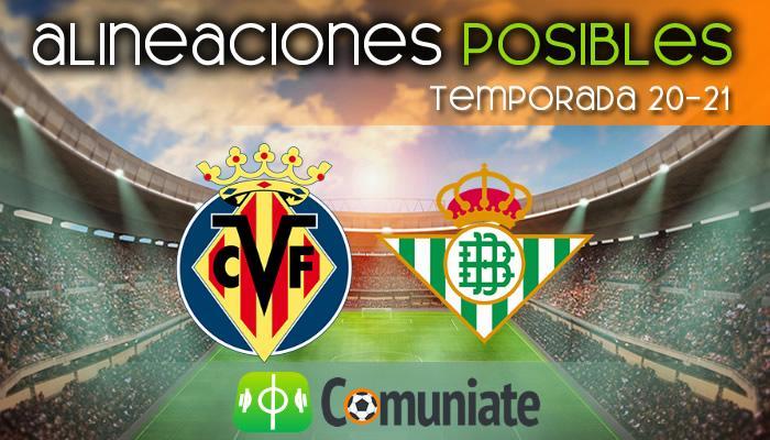 Alineaciones posibles y previa de la Jornada entre Villarreal y Betis. Jornada 23.