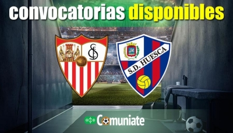 Convocatorias del partido Sevilla y Huesca. Jornada 23.