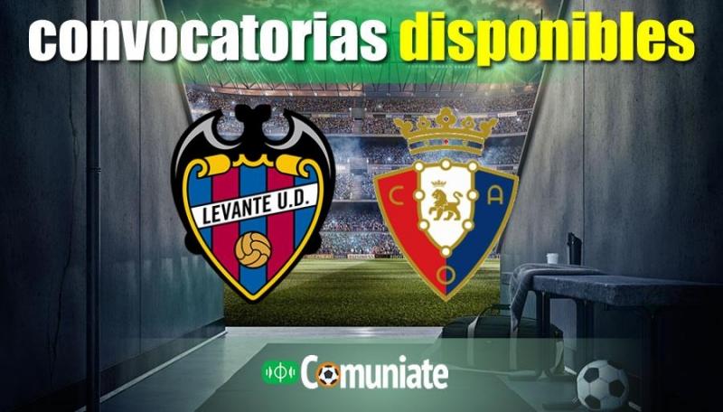Convocatorias del partido Levante y Osasuna. Jornada 23.