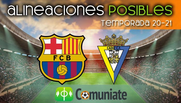 Alineaciones posibles y previa de la Jornada entre Barcelona y Cádiz. Jornada 24.