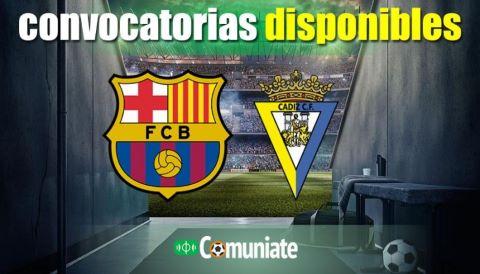 Convocatorias del partido Barcelona y Cádiz. Jornada 24.