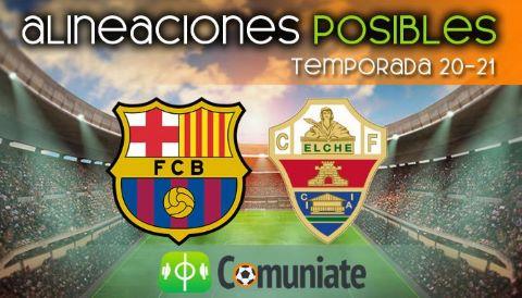 Alineaciones posibles y previa de la Jornada entre Barcelona y Elche. Jornada 1.