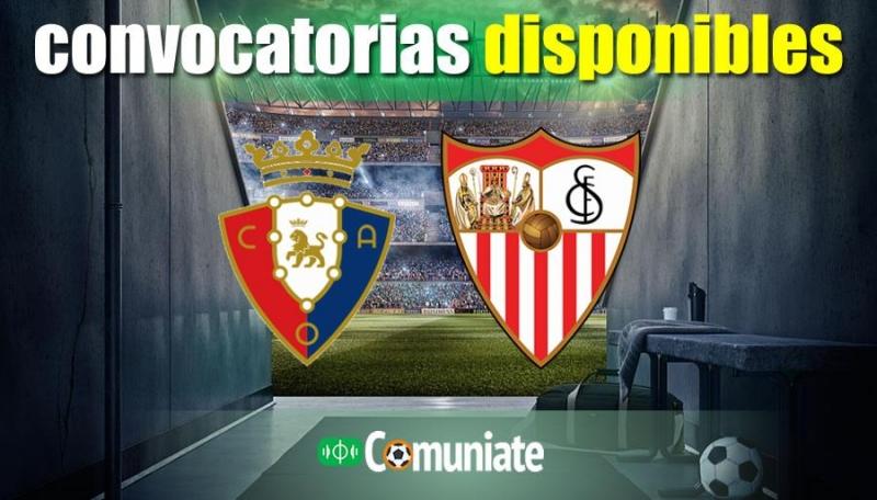Convocatorias del partido Osasuna y Sevilla. Jornada 24.
