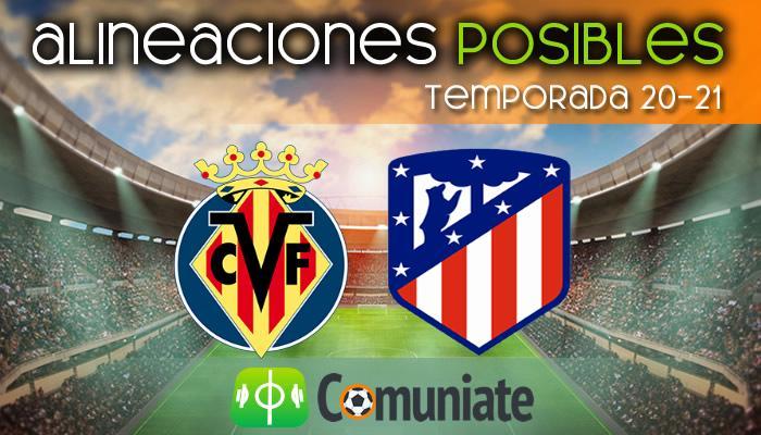 Alineaciones posibles y previa de la Jornada entre Villarreal y Atlético. Jornada 25.