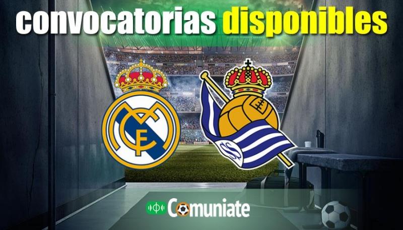 Convocatorias del partido Real Madrid y Real Sociedad. Jornada 25.
