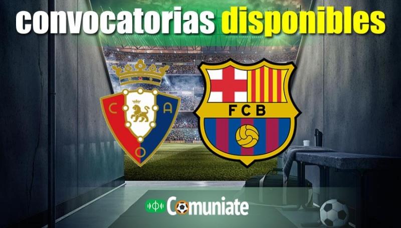 Convocatorias del partido Osasuna y Barcelona. Jornada 26.