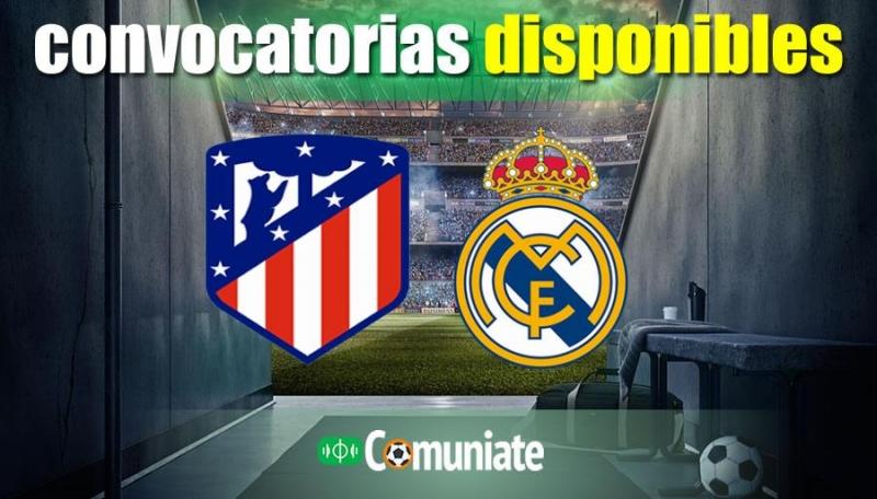 Convocatorias del partido Atlético y Real Madrid. Jornada 26.