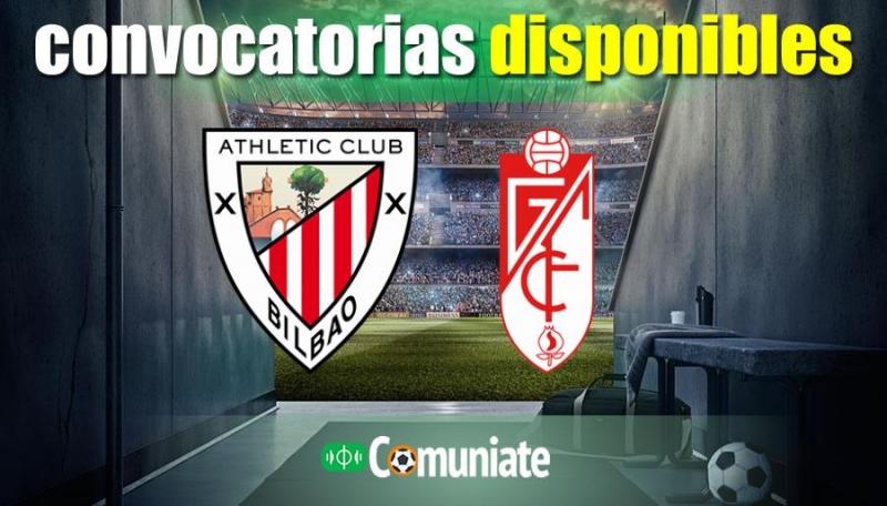 Convocatorias del partido Athletic y Granada. Jornada 26.