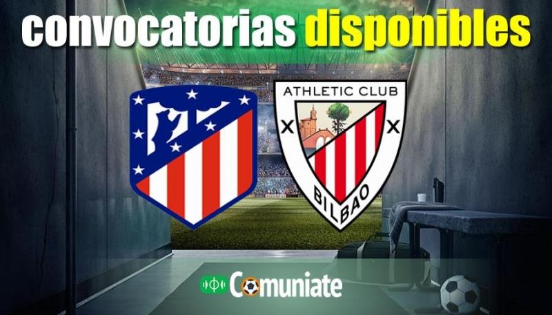Convocatorias del partido Atlético y Athletic. Jornada 18.