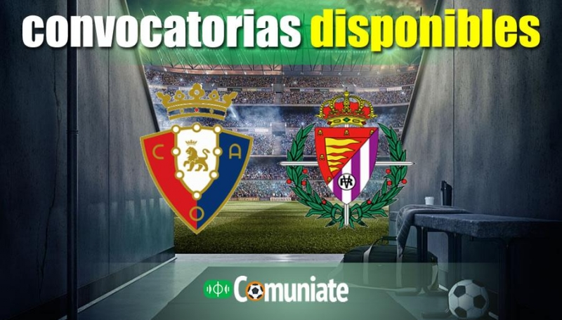 Convocatorias del partido Osasuna y Valladolid. Jornada 27.
