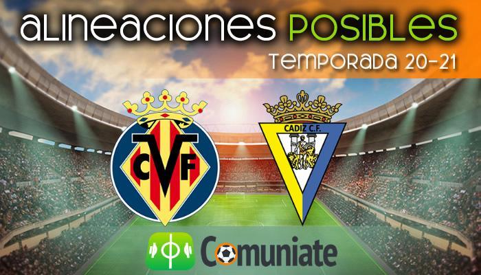 Alineaciones posibles y previa de la Jornada entre Villarreal y Cádiz. Jornada 28.