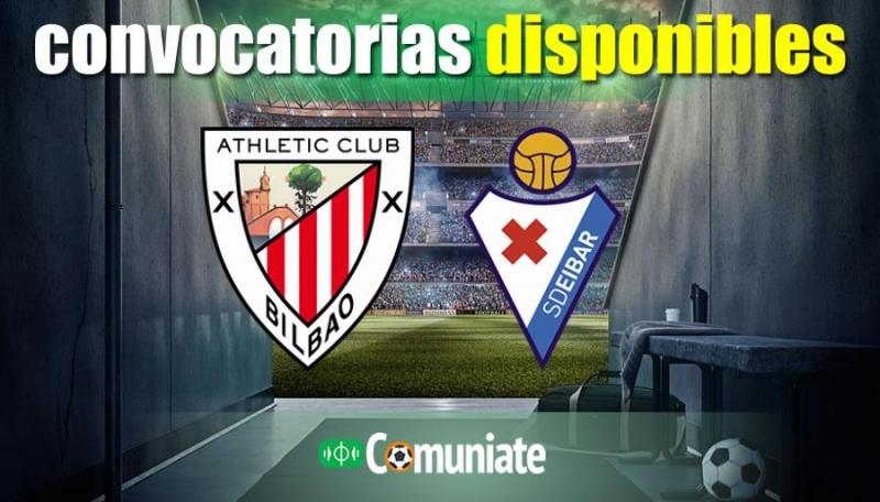 Convocatorias del partido Athletic y Eibar. Jornada 28.