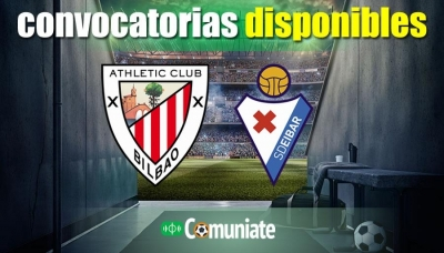 Convocatorias del partido Athletic y Eibar. Jornada 28.