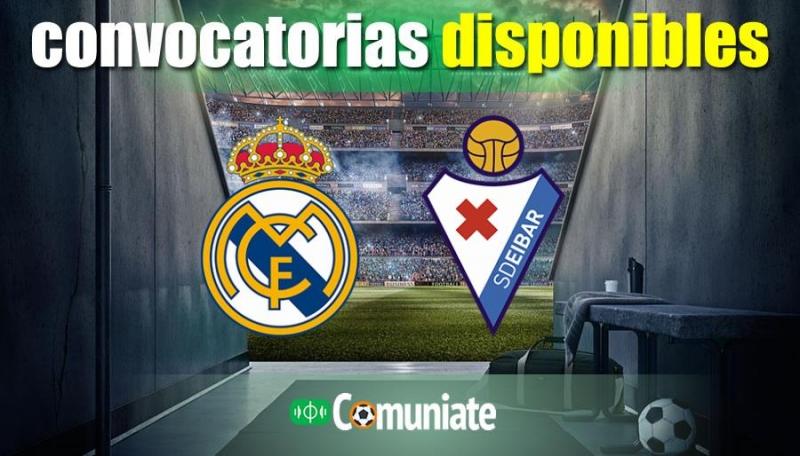 Convocatorias del partido Real Madrid y Eibar. Jornada 29.