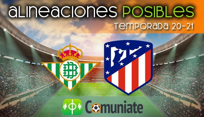 Alineaciones posibles y previa de la Jornada entre Betis y Atlético. Jornada 30.