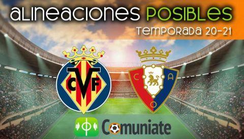Alineaciones posibles y previa de la Jornada entre Villarreal y Osasuna. Jornada 30.