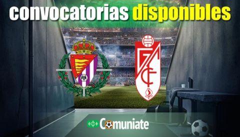 Convocatorias del partido Valladolid y Granada. Jornada 30.
