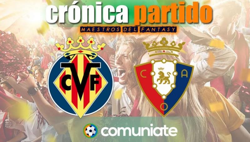Crónica del partido disputado entre Villarreal y Osasuna. Jornada 30.