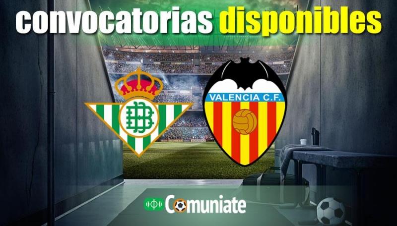 Convocatorias del partido Betis y Valencia. Jornada 33.