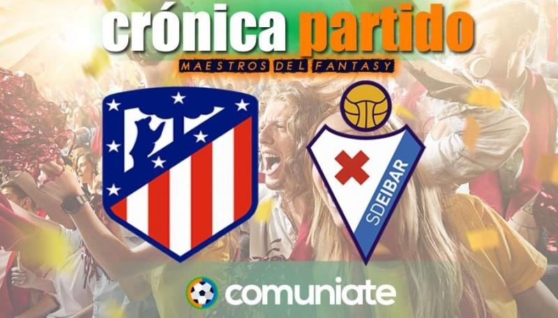Crónica del partido disputado entre Atlético y Eibar. Jornada 33.