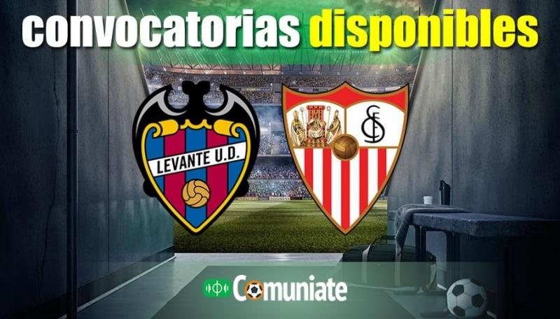 Convocatorias del partido Levante y Sevilla. Jornada 31.