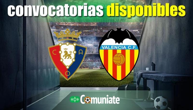 Convocatorias del partido Osasuna y Valencia. Jornada 31.