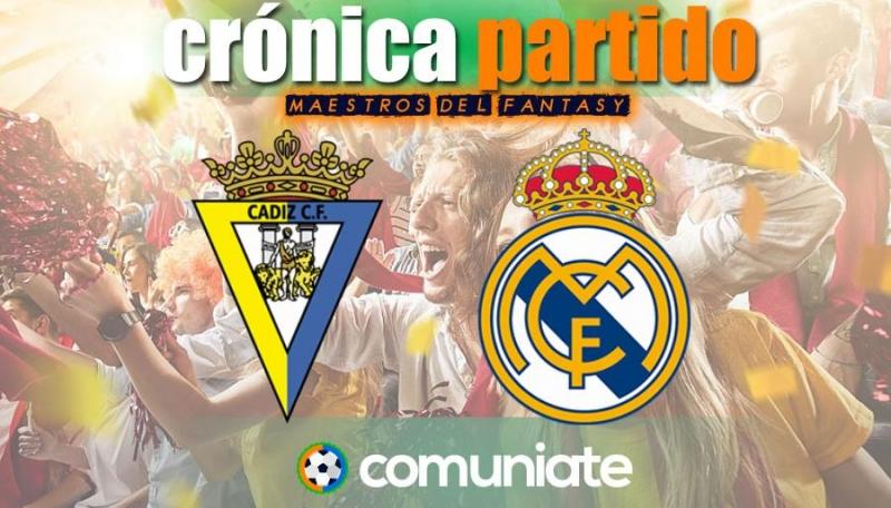 Crónica del partido disputado entre Cádiz y Real Madrid. Jornada 31.