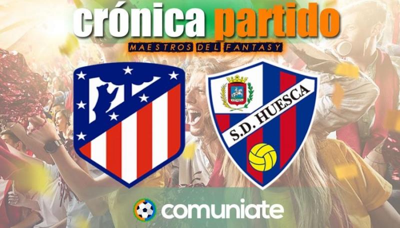 Crónica del partido disputado entre Atlético y Huesca. Jornada 31.